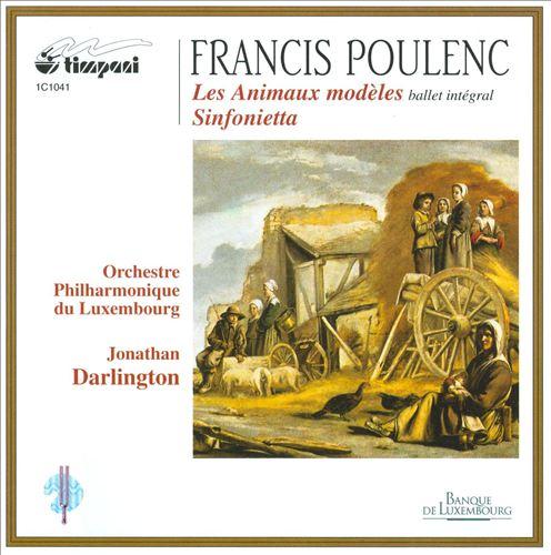 Poulenc: Les Animaux Modeles – Sinfonietta